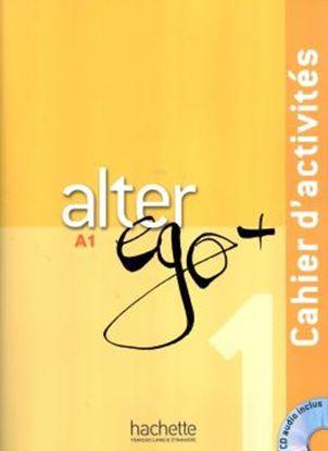 Imagem de ALTER EGO+ 1 - CAHIER D´ACTIVITES + CD AUDIO (A1)